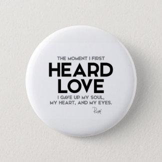 QUOTES: Rumi: Heard love 6 Cm Round Badge