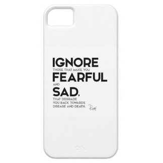QUOTES: Rumi: Ignore fearful and sad iPhone 5 Cover