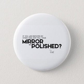 QUOTES: Rumi: Irritated by every rub 6 Cm Round Badge