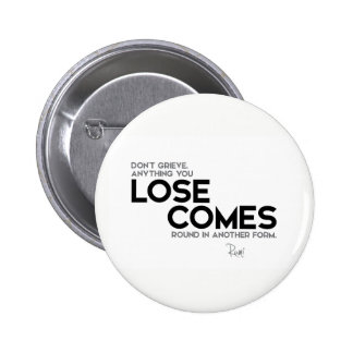 QUOTES: Rumi: Lose comes round 6 Cm Round Badge