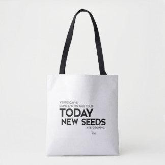 QUOTES: Rumi: New seeds are growing Tote Bag