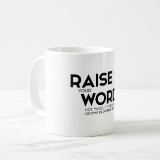 QUOTES: Rumi: Raise your words Coffee Mug