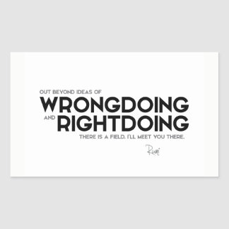 QUOTES: Rumi: Wrongdoing and rightdoing Rectangular Sticker