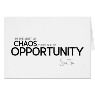 QUOTES: Sun Tzu: Midst of chaos: opportunity Card