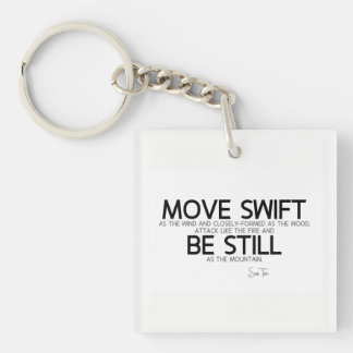 QUOTES: Sun Tzu: Move swift, be still Key Ring