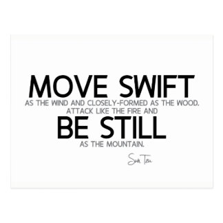 QUOTES: Sun Tzu: Move swift, be still Postcard