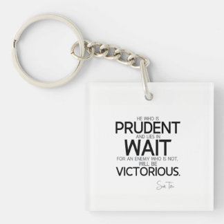 QUOTES: Sun Tzu: Prudent and wait Key Ring