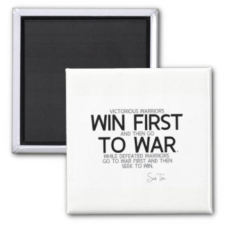 QUOTES: Sun Tzu: Win first then go to war Magnet