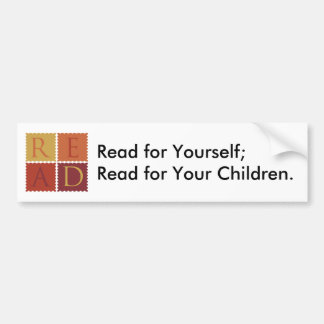 R-E-A-D for Yourself; Read for Your Children Bumper Sticker