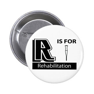 R Is For Rehabilitation Buttons