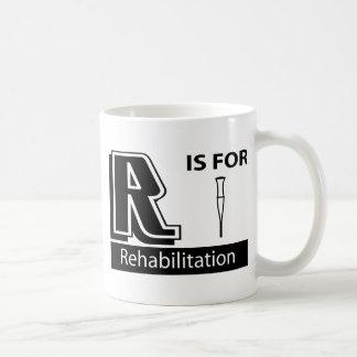R Is For Rehabilitation Mug