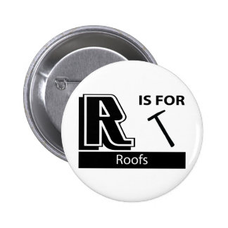 R Is For Roofs Buttons