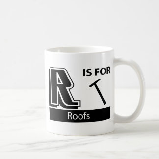 R Is For Roofs Coffee Mugs