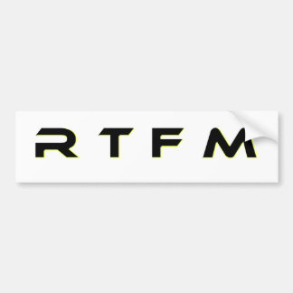 R T F M BUMPER STICKER