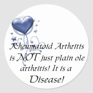 RA is not just plain ole arthritis It is a Disease Round Sticker