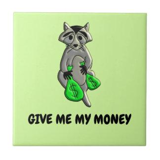 Raccoon - Give Me Money Ceramic Tile