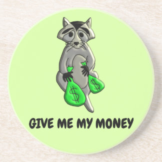 Raccoon - Give Me Money Coaster