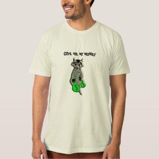 Raccoon - Give Me Money T-Shirt