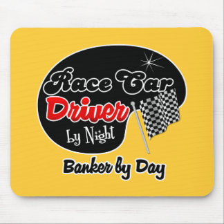 Race Car Driver by Night Banker by Day Mousepads
