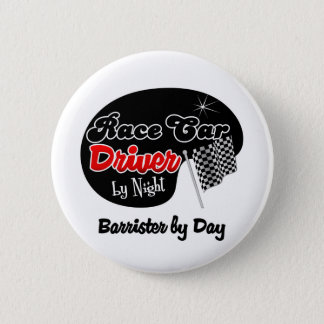 Race Car Driver by Night Barrister by Day 6 Cm Round Badge