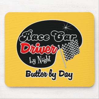 Race Car Driver by Night Butler by Day Mouse Pad