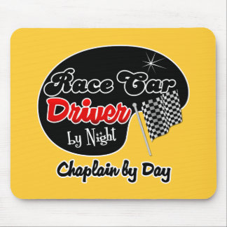 Race Car Driver by Night Chaplain by Day Mouse Pads