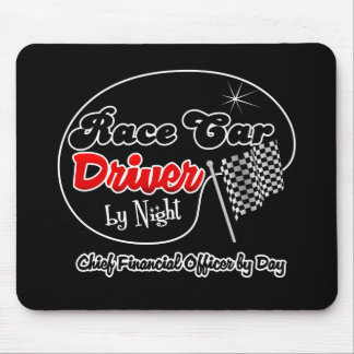 Race Car Driver by Night Chief Financial Officer b Mouse Pads