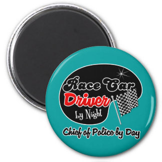 Race Car Driver by Night Chief of Police by Day 6 Cm Round Magnet