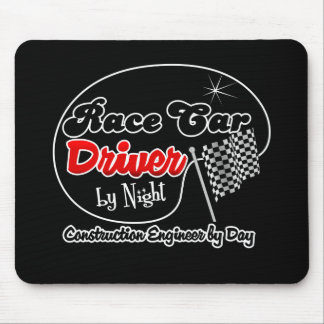 Race Car Driver by Night Construction Engineer by Mouse Pad