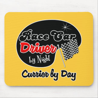 Race Car Driver by Night Currier by Day Mouse Pad