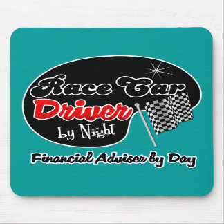 Race Car Driver by Night Financial Adviser by Day Mouse Pads