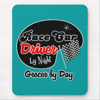 Race Car Driver by Night Grocer by Day Mouse Pad
