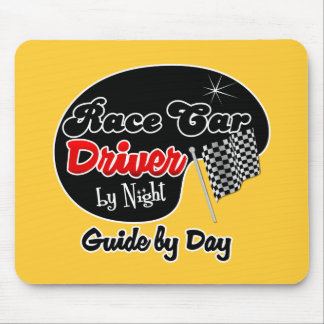 Race Car Driver by Night Guide by Day Mouse Pad