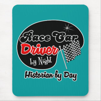 Race Car Driver by Night Historian by Day Mouse Pad