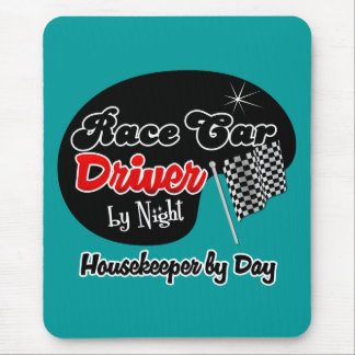 Race Car Driver by Night Housekeeper by Day Mouse Pad