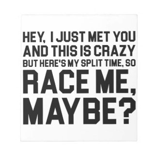 Race Me Maybe Notepad