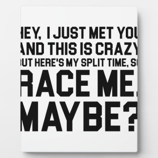 Race Me Maybe Plaque