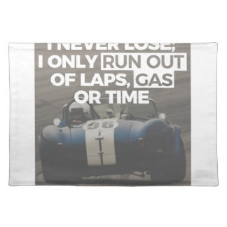 Racer Driver Out Of Laps Gas Time Never Lose Racin Placemat