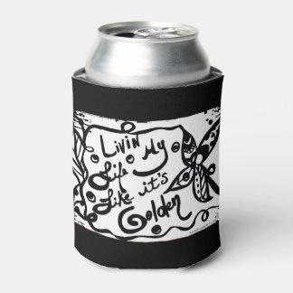 Rachel Doodle Art - Livin My Life Like It's Golden Can Cooler