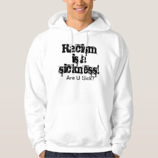 Racism is a Sickness Hoody
