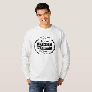 racism is not patriotic T-Shirt