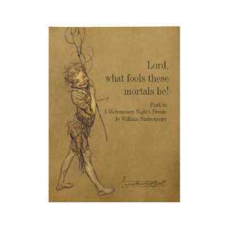 Rackham Puck Lord what fools CC0952 Shakespeare Wood Poster