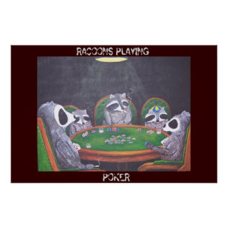 RACOONS PLAYING POKER POSTER