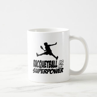 racquetball is my superpower coffee mug