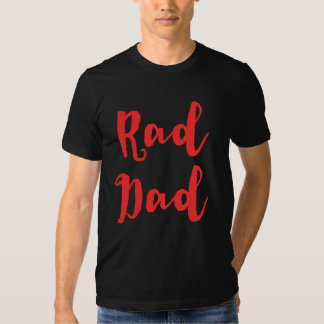 Rad Dad! for Father's Day Tshirt
