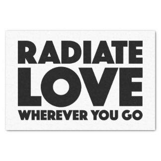 Radiate Love Wherever You Go Black Typography Logo Tissue Paper