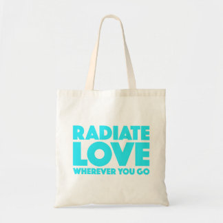 Radiate Love Wherever You Go Motivational Quote Tote Bag