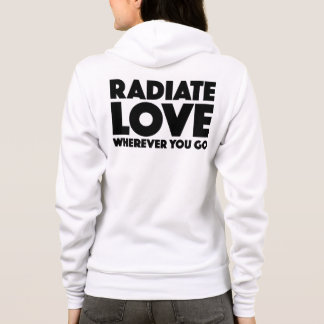 Radiate Love Wherever You Go Quote Black And White Hoodie