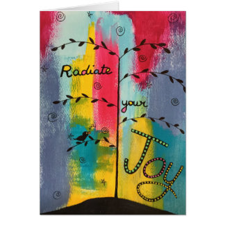"""Radiate Your Joy"" Greeting Card"