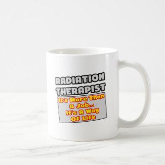 Radiation Therapist...Way of Life Coffee Mugs